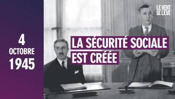 LE 4 OCTOBRE 1945, LA SÉCURITÉ SOCIALE EST CRÉÉE