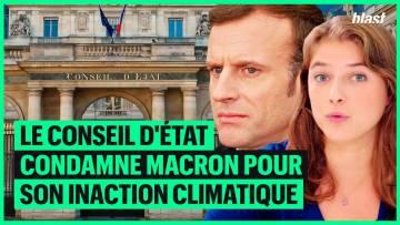 LE CONSEIL D'ÉTAT CONDAMNE MACRON POUR SON INACTION CLIMATIQUE