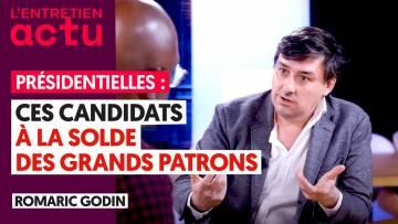 PRÉSIDENTIELLE : CES CANDIDATS À LA SOLDE DES GRANDS PATRONS