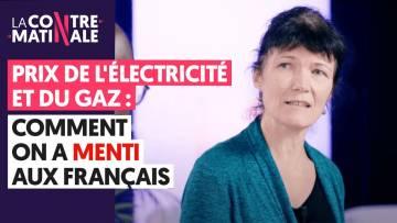 PRIX DE L'ÉLECTRICITÉ/GAZ : COMMENT ON A MENTI AUX FRANÇAIS